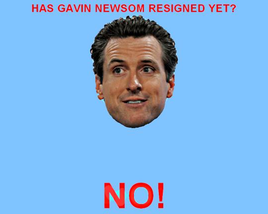 Has Gavin Newsome Resigned Yet?